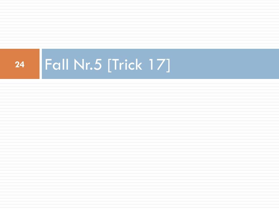Fall Nr.5 [Trick 17]